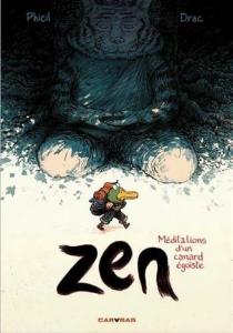 Zen : méditations d'un canard égoïste - Phicil