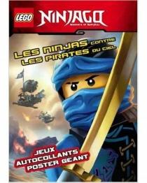 Ninjago, masters of Spinjitzu : les ninjas contre les pirates du ciel : jeux, autocollants, poster géant -