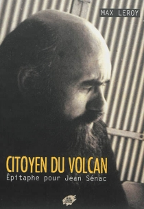 Citoyen du volcan : épitaphe pour Jean Sénac - MaxLeroy