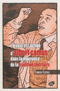 L'oeuvre et l'action d'Albert Camus dans la mouvance de la tradition libertaire - TeodosioVertone