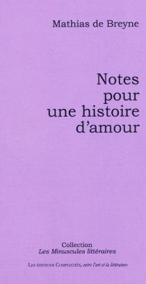 Notes pour une histoire d'amour - Mathias deBreyne