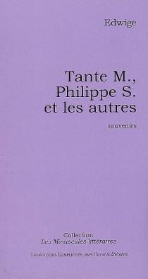 Tante M., Philippe S. et les autres : souvenirs - Edwige