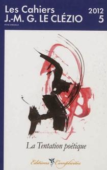 Cahiers J.-M.G. Le Clézio (Les), n° 5 -