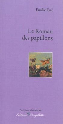 Le roman des papillons - ÉmilieEsté