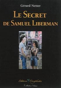 Le secret de Samuel Liberman - GérardNetter