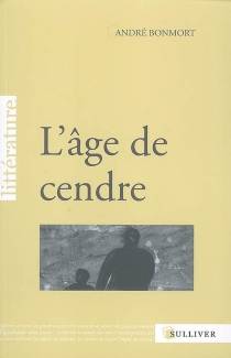 L'âge de cendre - AndréBonmort