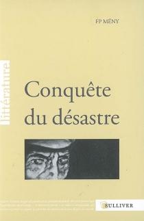 Conquête du désastre - F. P.Mény