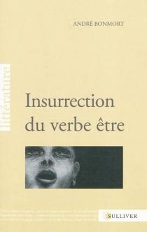 Insurrection du verbe être - AndréBonmort