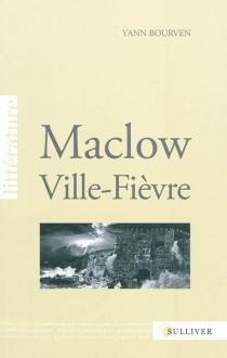 Maclow, ville-fièvre - YannBourven