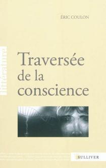 Traversée de la conscience - ÉricCoulon