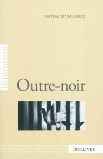 Outre-noir - NathalieVialaneix