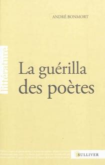 La guérilla des poètes - AndréBonmort