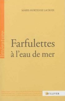 Farfulettes à l'eau de mer - Marie-HortenseLacroix