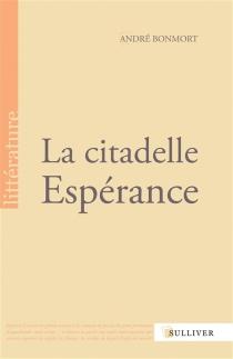 La citadelle Espérance - AndréBonmort