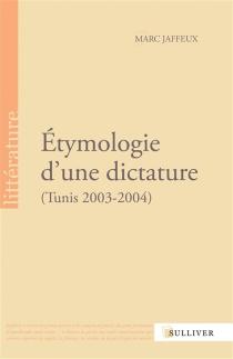 Etymologie d'une dictature : Tunis, 2003-2004 - MarcJaffeux