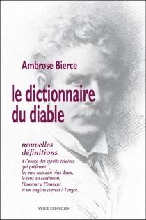 Le dictionnaire du diable : nouvelles définitions - AmbroseBierce