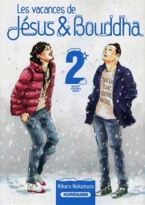 Les vacances de Jésus et Bouddha : saint young men - HikaruNakamura