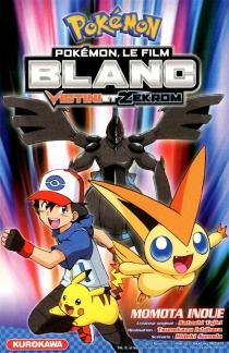 Pokémon, le film : Blanc : Victini et Zekrom - MomotaInoue