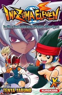 Inazuma eleven Xtra, le film : Tous unis contre l'équipe Ogre ! - Ten'yaYabuno