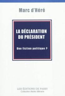 La déclaration du Président : une fiction politique ? - Marc d'Héré