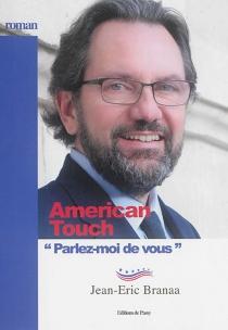 American touch : parlez-moi de vous - Jean-EricBranaa