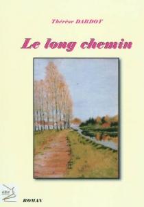 Le long chemin - ThérèseDardot