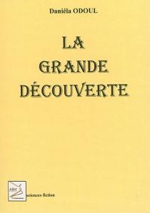 La grande découverte - DaniélaOdoul