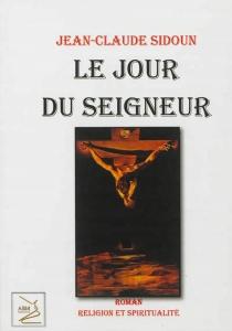 Le jour du Seigneur - Jean-ClaudeSidoun