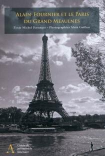 Alain-Fournier et le Paris du Grand Meaulnes - MichelBaranger