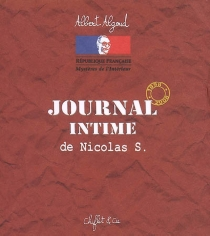 Journal intime de Nicolas S : 1998-2008 - Albert Algoud