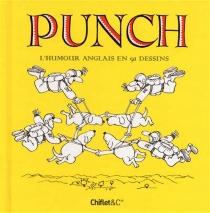 Punch : l'humour anglais en 91 dessins -