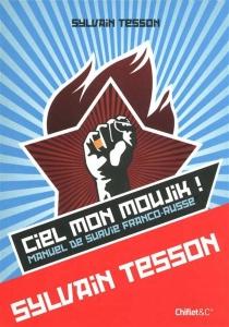 Ciel mon moujik ! : manuel de survie franco-russe - SylvainTesson