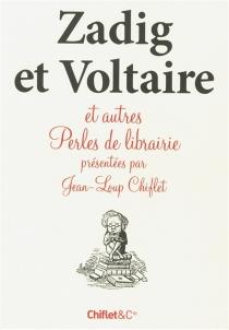Zadig et Voltaire et autres perles de librairie -