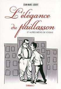 L'élégance du paillasson et autres brèves de voisins - Jean-MarcLebert