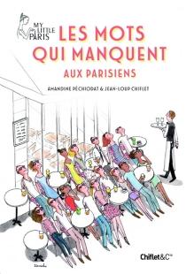 Les mots qui manquent aux Parisiens - Jean-LoupChiflet