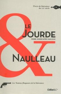 Le Jourde et Naulleau : précis de littérature du XXIe siècle - PierreJourde