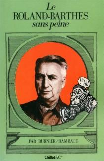 Le Roland-Barthes sans peine - Michel-AntoineBurnier