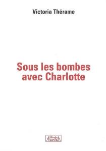 Sous les bombes avec Charlotte - VictoriaThérame