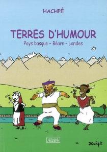 Terres d'humour : Pays basque, Béarn, Landes - Hachpé