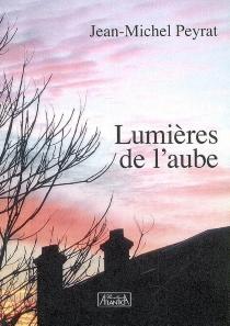 Lumières de l'aube - Jean-MichelPeyrat