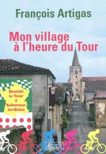 Mon village à l'heure du Tour : bientôt le Tour à Salternac-les-Bains - FrançoisArtigas