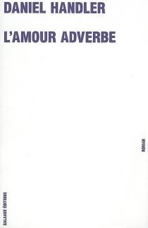 L'amour adverbe - DanielHandler
