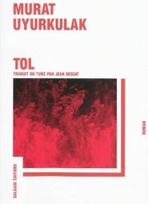 Tol : histoire d'une vengeance - MuratUyurkulak