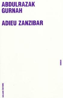 Adieu Zanzibar - AbdulrazakGurnah