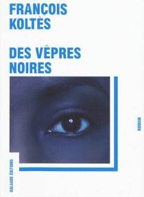 Des vêpres noires - FrançoisKoltès