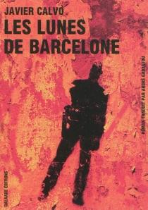 Les lunes de Barcelone - JavierCalvo
