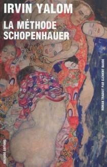 La méthode Schopenhauer - Irvin D.Yalom