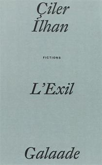 L'exil : fictions - CilerIlhan