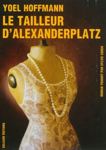 Le tailleur d'Alexanderplatz - YoelHoffmann