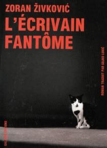 L'écrivain fantôme - ZoranZivkovic